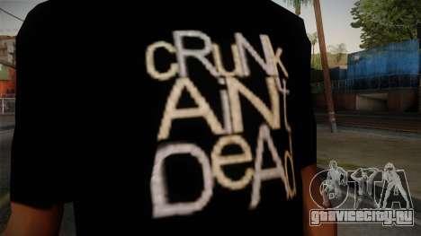 Crunk Aint Dead Shirt Black для GTA San Andreas третий скриншот