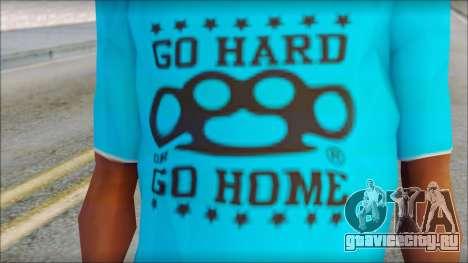 Go hard or Go home Shirt для GTA San Andreas третий скриншот