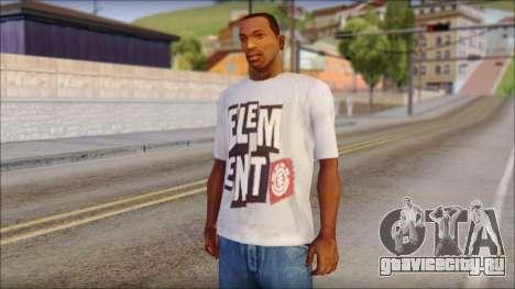 Element T-Shirt для GTA San Andreas