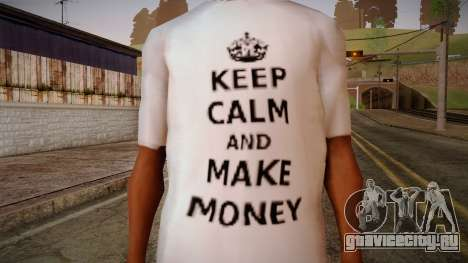 Fler Keep Calm And Make Money Shirt для GTA San Andreas третий скриншот