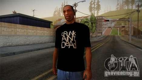 Crunk Aint Dead Shirt Black для GTA San Andreas