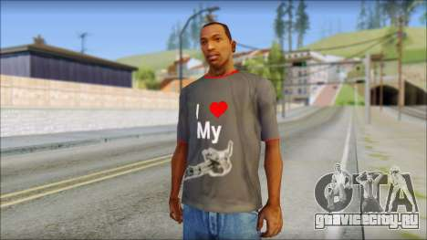 I love my gun T-Shirt для GTA San Andreas