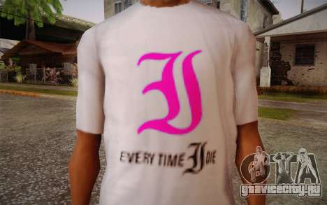 Everytime I Die T-Shirt для GTA San Andreas третий скриншот
