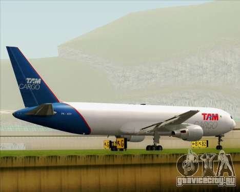 Boeing 767-300ER F TAM Cargo для GTA San Andreas вид справа